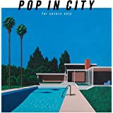 POP IN CITY ~for covers only~ (初回生産限定盤) (特典なし)