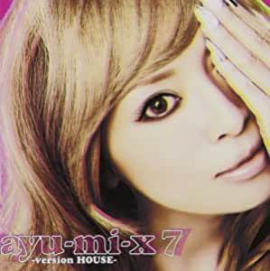 ayu-mi-x 7 -version HOUSE-
