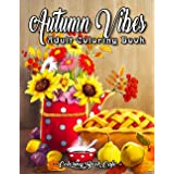 Autumn Vibes Coloring Book: An Adult Coloring Book Featuring Charming Autumn Sayings and Beautiful Fall Inspired Scenes for S