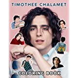 Timothee Chalamet Coloring Book: Discover Fun, Relaxing Coloring Collection Of Timothee Chalamet Theme For Adults And All Fan