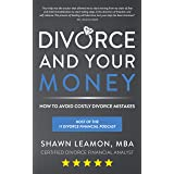 Divorce and Your Money: How to Avoid Costly Divorce Mistakes