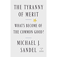 The Tyranny of Merit: What's Become of the Common Good? (Eng…