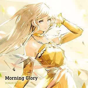 「Morning Glory」【通常盤】(TVアニメ『サクラクエスト』オープニングテーマ)