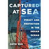 Captured at Sea: Piracy and Protection in the Indian Ocean: 3