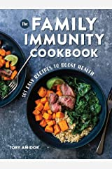 Family Immunity Cookbook: 101 Easy Recipes to Boost Health Paperback