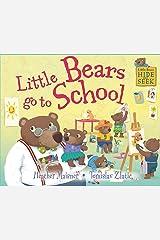 Little Bears Hide and Seek: Little Bears go to School Paperback