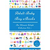 Adult Baby Boy eBooks: The Ultimate Delight Collection Vol. 1