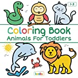 Coloring Book Animals For Toddlers: First Doodling For Children Ages 1-3 - Many Big Animal Illustrations For Coloring, Doodli