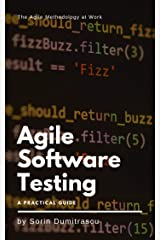 Agile Software Testing: A Practical Guide Kindle Edition