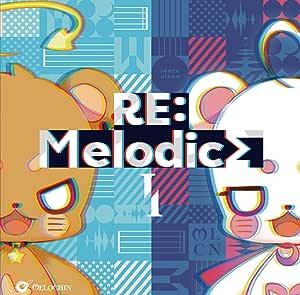 RE:MelodicsI