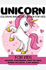 Unicorn Coloring and Activity Book for Kids: Mazes, Coloring, Dot to Dot, Word Search, and More!, Kids 4-8, 8-12 Paperback