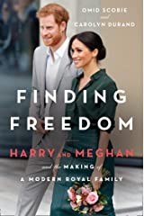 Finding Freedom: Harry and Meghan and the Making of a Modern Royal Family Kindle Edition