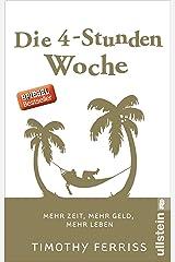Die 4-Stunden-Woche: Mehr Zeit, mehr Geld, mehr Leben (German Edition) Kindle Edition