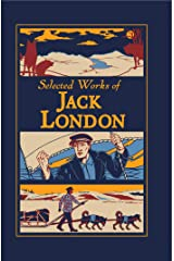 Selected Works of Jack London (Leather-bound Classics) Kindle Edition