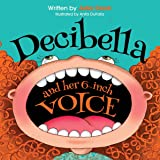 Decibella and Her 6-Inch Voice