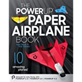 POWERUP Paper Airplane Book. A Certified fully Illustrated 59-page Companion Guide to the POWERUP 2.0, 3.0, & 4.0 Powered Pap