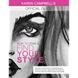 How to Draw and Find Your Style!: Discover the Secret to Unleashing Your Personal Artistic Style While Learning How to Draw F