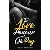 To Love, Honour and...Oh Pay - Book 1: An arranged marriage where sex was never part of the plan.... (The Cranworth Chronicle