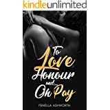 To Love, Honour and...Oh Pay: An arranged marriage where sex was never part of the plan.... (Forbidden Desires Series Book 2)