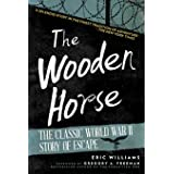 Wooden Horse: The Classic World War II Story of Escape