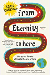 From Eternity to Here: The Quest for the Ultimate Theory of Time Kindle Edition