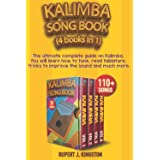 KALIMBA SONG BOOK (4 BOOKS IN 1): The ultimate complete guide on Kalimba. You will learn how to tune, read tablature, tricks