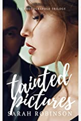 Tainted Pictures (The Photographer Trilogy Book 2) Kindle Edition