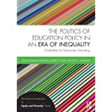 The Politics of Education Policy in an Era of Inequality (Educational Leadership for Equity and Diversity)