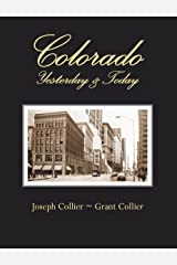 Colorado: Yesterday & Today Kindle Edition