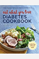 Eat What You Love Diabetes Cookbook: Comforting, Balanced Meals Paperback