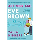 Act Your Age, Eve Brown: the perfect feel good romcom for 2021