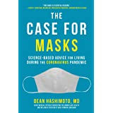 The Case for Masks: Science-Based Advice for Living During the Coronavirus Pandemic