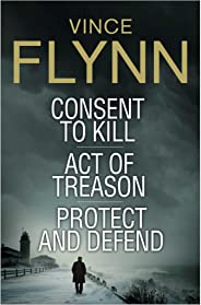 Vince Flynn Collectors' Edition #3: Consent to Kill, Act of Treason, and Protect and Defend (The Mitch Rapp Series)