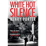 White Hot Silence: Gripping spy thriller from an espionage master