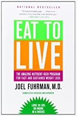 Eat to Live: The Amazing Nutrient-Rich Program for Fast and Sustained Weight Loss, Revised Edition Paperback