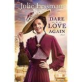 Dare to Love Again: A Novel: 02