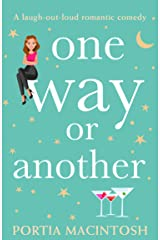 One Way or Another: An absolutely laugh out loud romantic comedy! Kindle Edition