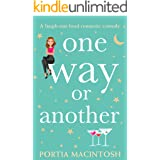 One Way or Another: An absolutely laugh out loud romantic comedy!