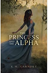 The Princess and the Alpha: A Shifter Romance Kindle Edition