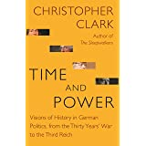 Time and Power: Visions of History in German Politics, from the Thirty Years' War to the Third Reich: 11