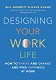 Designing Your Work Life: How to Thrive and Change and Find…