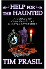 Help for the Haunted: A Decade of Vera Van Slyke Ghostly Mysteries Kindle Edition