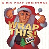 A Big Phat Christmas Wrap This
