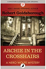Archie in the Crosshairs (The Nero Wolfe Mysteries Book 10) Kindle Edition