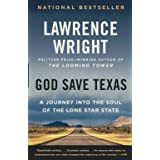 God Save Texas: A Journey Into the Soul of the Lone Star State