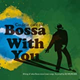 """Couleur Cafe ole""""Bossa with you"""""""