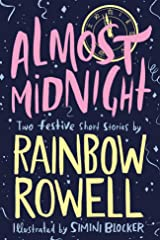 Almost Midnight: Two Short Stories by Rainbow Rowell Kindle Edition