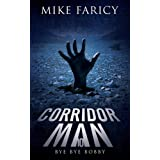 Corridor Man 10: Bye Bye Bobby