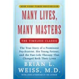 Many Lives Many Masters The True Story of a Prominent Psychiatrist His Young Patient and the Past-Life Therapy That Changed B