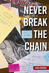 Never Break the Chain Kindle Edition